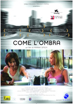 Come l'ombra - Il trailer